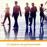 15 manieren om goed personeel te vinden én te behouden