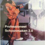 Professioneel Schoonmaken 2.0 door Jacques van den Wijngaard
